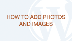 WordPress How-To Videos: Part 6 - Adding Images