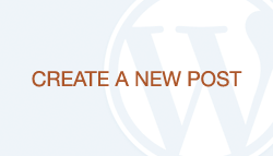WordPress How-To Guide: Create a New Post