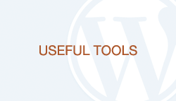 WordPress How-To Videos: Part 16 - Useful Tools
