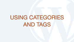 WordPress How-To Guide: Using Categories and Tags