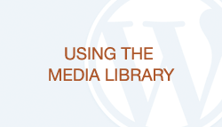 WordPress How-To Videos: Using the Media Library | TrendMedia SF