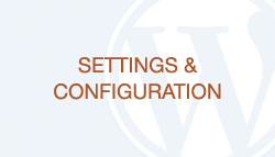 WordPress How-To Videos: Part 17 - Settings & Configuration